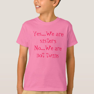 Yes we are sisters t-shirts