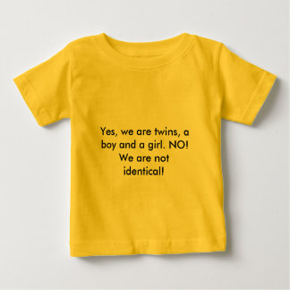 Yes, we are twins, a boy and a girl. NO! We are... Tee Shirts