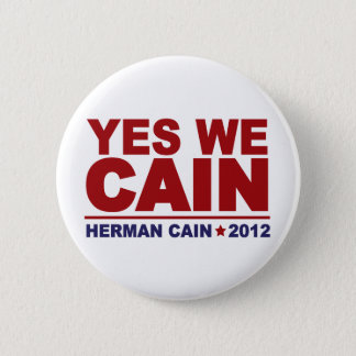 Yes We Cain Herman Cain 2012 6 Cm Round Badge