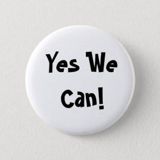 Yes We Can! 6 Cm Round Badge