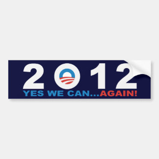YES WE CAN...AGAIN!  Barack Obama 2012 Bumper Stickers