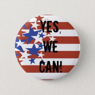 YES, WE CAN! BARACK OBAMA PRESIDENT 6 CM ROUND BADGE