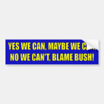 Yes We Can... Blame Bush