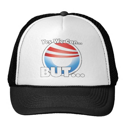 Yes We Can...BUT... Trucker Hats