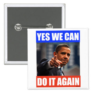 Yes We Can Do It Again Obama 2012 Election Pin