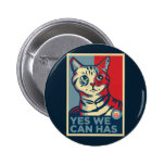 Yes We Can Has 6 Cm Round Badge