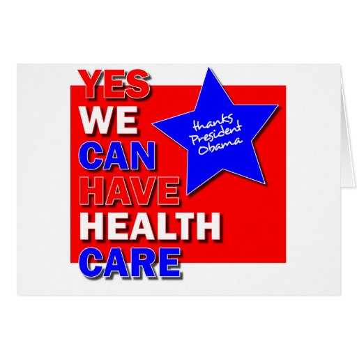 YES WE CAN HAVE HEALTH CARE THANKS PRES OBAMA II CARDS