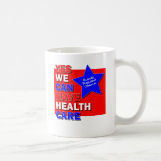 YES WE CAN HAVE HEALTH CARE THANKS PRES OBAMA II COFFEE MUG