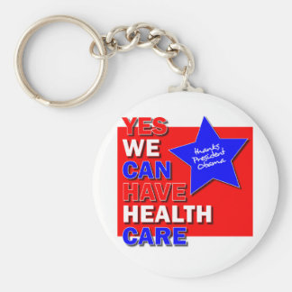 YES WE CAN HAVE HEALTH CARE THANKS PRESIDENT OBAMA KEYCHAIN