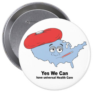 Yes we can have universal health care pinback buttons