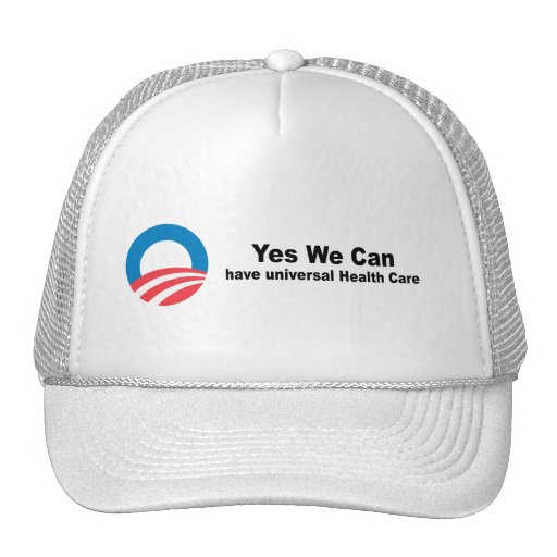 Yes we can have universal health care hats