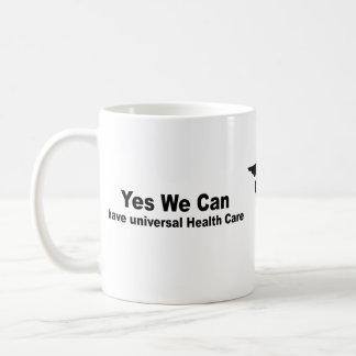 Yes we can have universal health care coffee mug