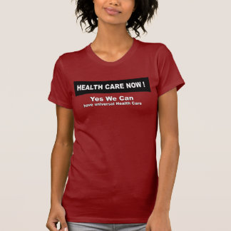 Yes we can have universal health care shirts