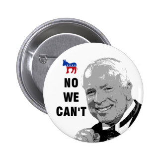 Yes We Can - No We Can't Anti-McCain Button