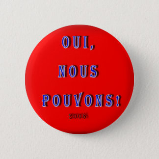 YES WE CAN OBAMA: OUI, NOUS POUVONS FRENCH 6 CM ROUND BADGE