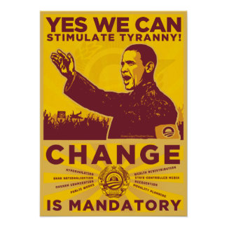 YES WE CAN: Stimulate Tyranny Poster