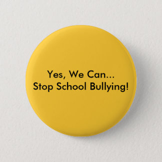 Yes, We Can... Stop School Bullying! 6 Cm Round Badge