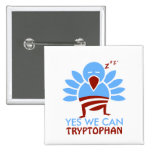 Yes We Can Tryptophan Pinback Buttons
