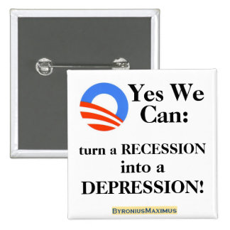 Yes we can: turn a recession into a Depression! 15 Cm Square Badge