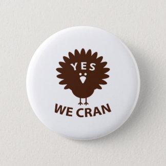 Yes We Cran 6 Cm Round Badge