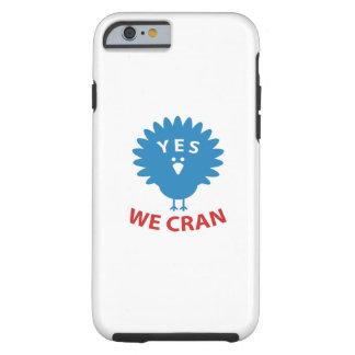 Yes We Cran Tough iPhone 6 Case
