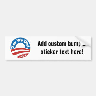 Yes We Did, Again! Bumper Sticker