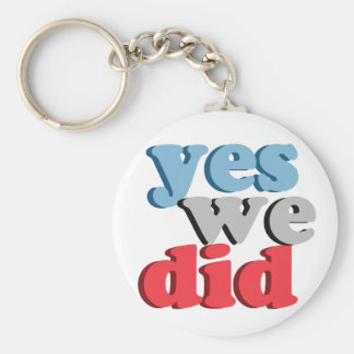 Yes We Did Keychain