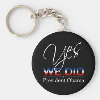 YES We Did Obama - Keychain