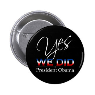 YES We Did Obama - Round Button
