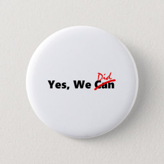 Yes We Did Pin