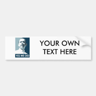Yes we did Poster 1 Bumper Sticker