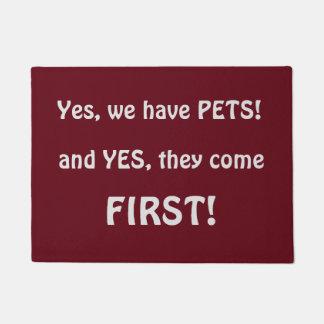 Yes we have PETS Funny Pet Lovers Doormat