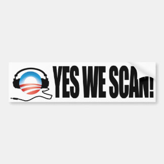 Yes We Scan - Anti Obama NSA Snooping Bumper Sticker