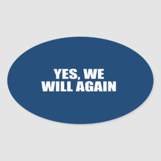 YES, WE WILL AGAIN STICKERS