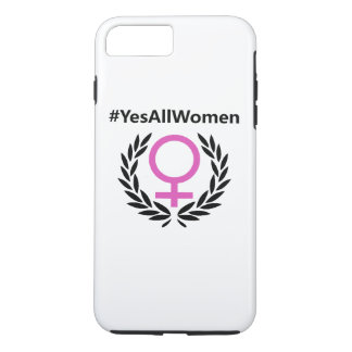 #YesAllWomen Phone Case iPhone 7 Plus, Tough