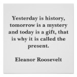 Yesterday is history, tomorrow is a mystery and... print