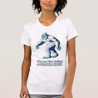 Yeti: Who are you calling Abominable?! Tshirts