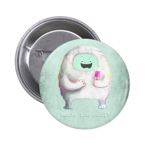 Yetis are Cool Pinback Button