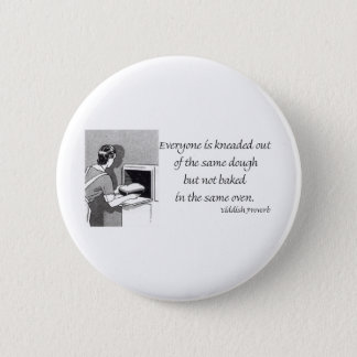 Yiddish Proverb about Baked Bread 6 Cm Round Badge