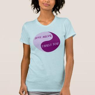 Yin Yang - LOVE MANY, TRUST FEW T-Shirt