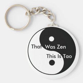 Yin__Yang, That, Was Zen, This Is, Tao Key Ring
