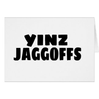 Yinz Jaggoffs Card