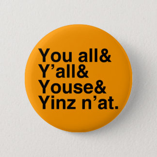Yinz n'at 6 cm round badge