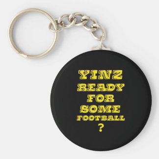 Yinz Ready For Some Football Key Ring
