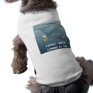 Yippee Birds Dog T Shirt
