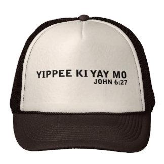 Yippee Ki Yay Mo Trucker Hats