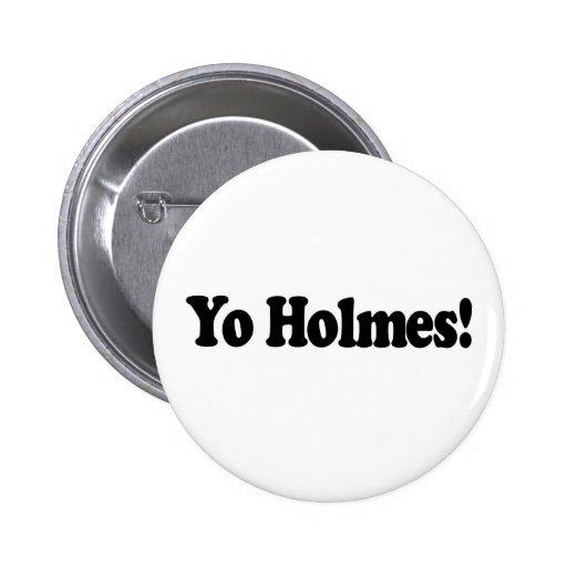 Yo Holmes Pinback Buttons