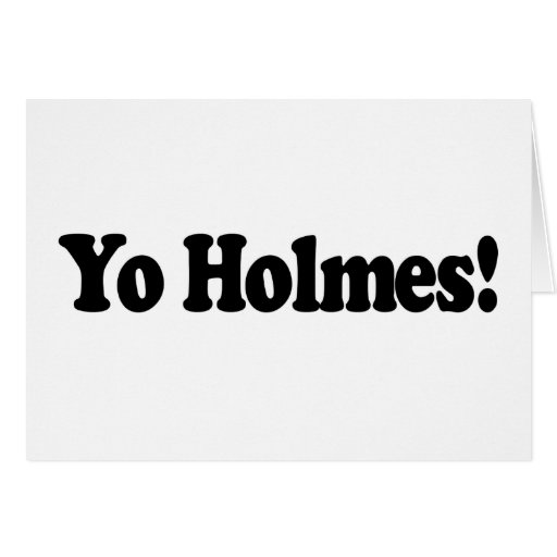 Yo Holmes Greeting Cards