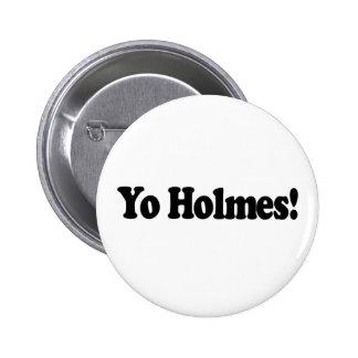 Yo Holmes Pinback Button