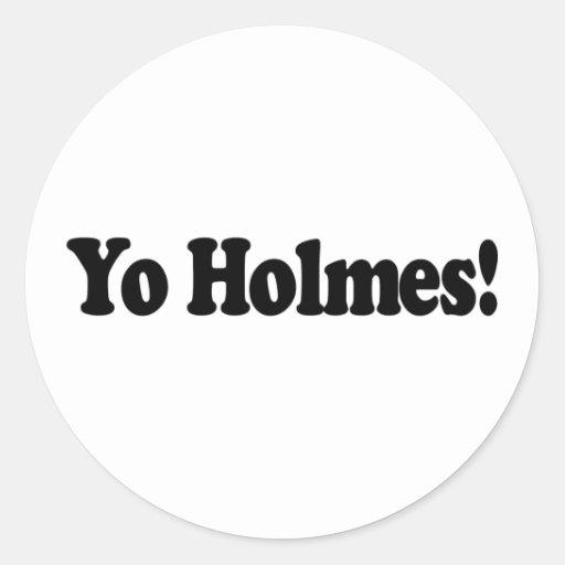 Yo Holmes Round Sticker